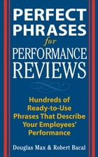 Perfect Phrases for Performance Reviews by Robert Bacal