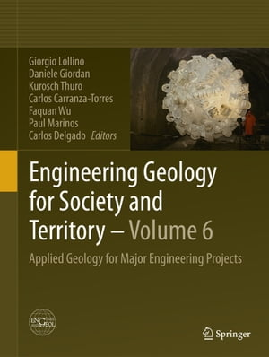 Engineering Geology for Society and Territory - Volume 6: Applied Geology for Major Engineering Projects by Giorgio Lollino