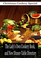 The Lady's Own Cookery Book, and New Dinner-Table Directory by Bury