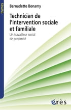 Technicien de l'intervention sociale et familiale by Bernadette BONAMY