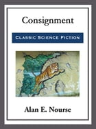 Consignment by Alan E. Nourse