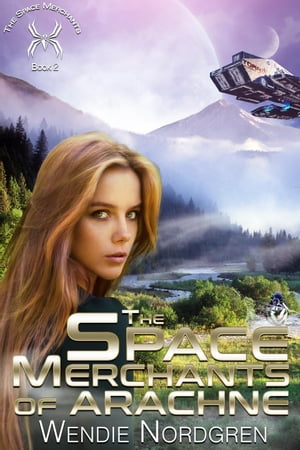 The Space Merchants of Arachne: The Space Merchants Series, #2