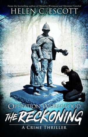 Operation Wormwood: The Reckoning: The Reckoning by Helen C. Escott