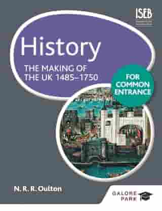 History for Common Entrance: The Making of the UK 1485-1750 by Bob Pace