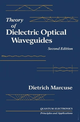 Book Theory of Dielectric Optical Waveguides 2e by Liao, Paul