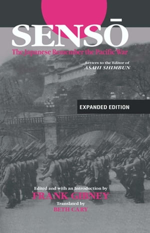 "Senso: The Japanese Remember the Pacific War Letters to the Editor of ""Asahi Shimbun"""
