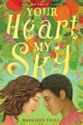 Your Heart, My Sky Cover Image