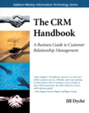 The CRM Handbook A Business Guide to Customer Relationship Management