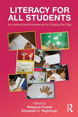 Literacy for All Students An Instructional Framework for Closing the Gap
