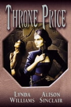 Throne Price: Part Four of the Okal Rel Saga by Lynda Williams