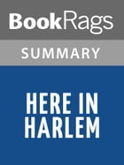 Here in Harlem by Walter Dean Myers l Summary & Study Guide by BookRags