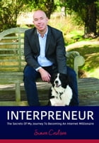 INTERPRENEUR: The Secrets of my Journey to becoming an Internet Millionaire by How2Become