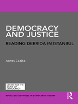 Democracy and Justice Reading Derrida in Istanbul