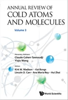 Annual Review of Cold Atoms and Molecules: Volume 3 by Kirk W Madison