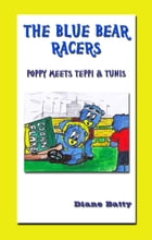 The Blue Bear Racers by Diane Batty