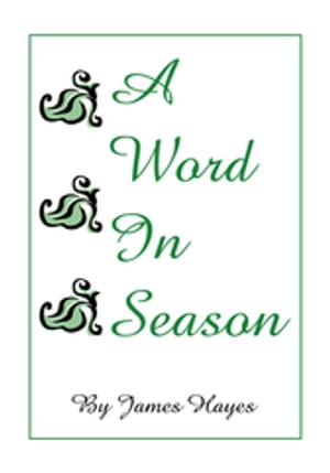 A Word In Season by James Hayes