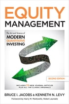 Equity Management, Second Edition: The Art and Science of Modern Quantitative Investing, Second…