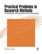 Practical Problems in Research Methods: A Casebook with Questions for Discussion by Estabrook D Verdugo