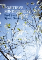 Positieve Mindfulness by Fred Sterk