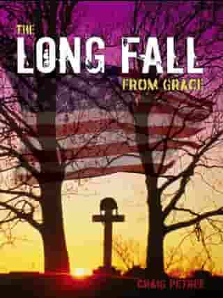 The Long Fall from Grace by Craig Petree