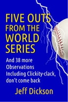 Five Outs from the World Series