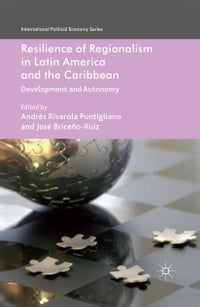 Resilience of Regionalism in Latin America and the Caribbean: Development and Autonomy