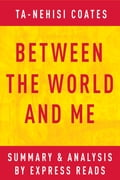 1230000593397 - EXPRESS READS: Between the World and Me by Ta-Nehisi Coates Summary & Analysis - Livre