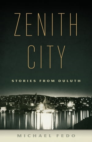 Zenith City Stories from Duluth