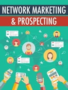 Network Marketing & Prospecting by Anonymous