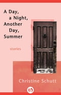 A Day, a Night, Another Day, Summer ed45d927-e5b9-4707-a947-0e2e8e79baa9