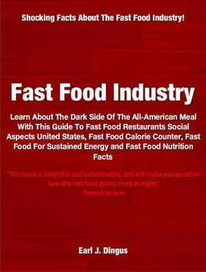 Fast Food Industry Learn About The Dark Side of the All-American Meal With This Guide To Fast Food Restaurants Social Aspects United States,  Fast Food