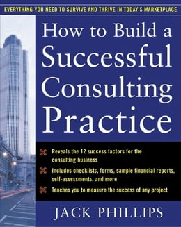 Book How to Build a Successful Consulting Practice by Phillips, Jack