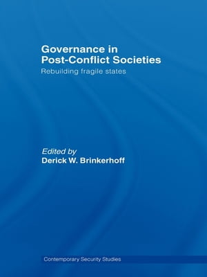 Governance in Post-Conflict Societies Rebuilding Fragile States