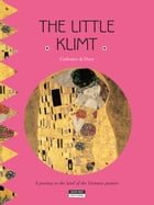 The Little Klimt: A Fun and Cultural Moment for the Whole Family! by Catherine de Duve