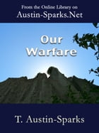 Our Warfare by T. Austin-Sparks
