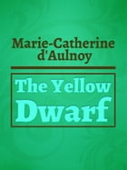 The Yellow Dwarf by Marie-Catherine d'Aulnoy