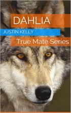 Dahlia: My Upyr Mate by Justin CP Kelly