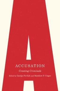 Accusation: Creating Criminals