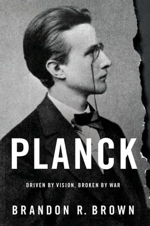 Planck Driven by Vision,  Broken by War