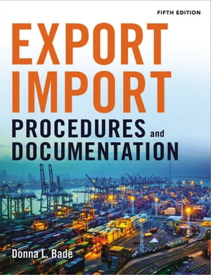 Export/Import Procedures and Documentation by Donna Bade