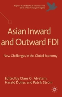 Asian Inward and Outward FDI: New Challenges in the Global Economy