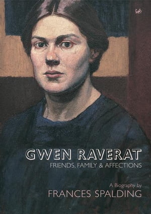 Gwen Raverat Friends,  Family and Affections