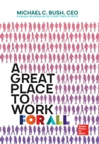 A great place to work for all by Michael C. Bush