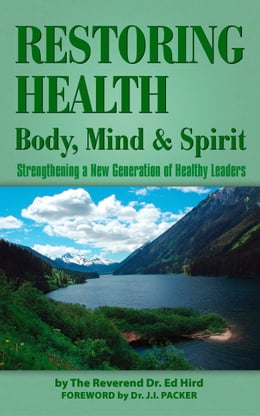 Book Restoring Health: body, mind and spirit by Ed Hird