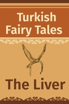 The Liver by Turkish Fairy Tales