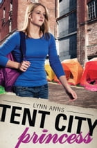 Tent City Princess by Lynn Anns