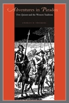 Adventures in Paradox: Don Quixote and the Western Tradition