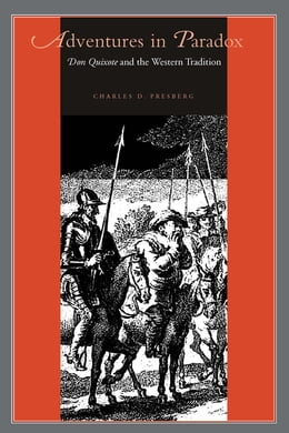 Book Adventures in Paradox: Don Quixote and the Western Tradition by Charles D. Presberg