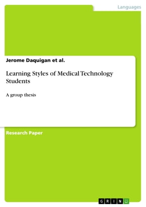 Learning Styles of Medical Technology Students: A group thesis by Jerome Daquigan