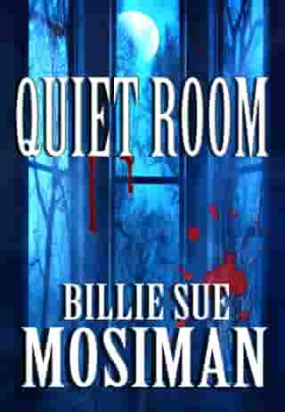 QUIET ROOM by Billie Sue Mosiman
